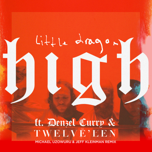 High (Michael Uzowuru & Jeff Kleinman Remix) by Little Dragon