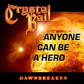 Anyone Can Be a Hero von Crystal Ball
