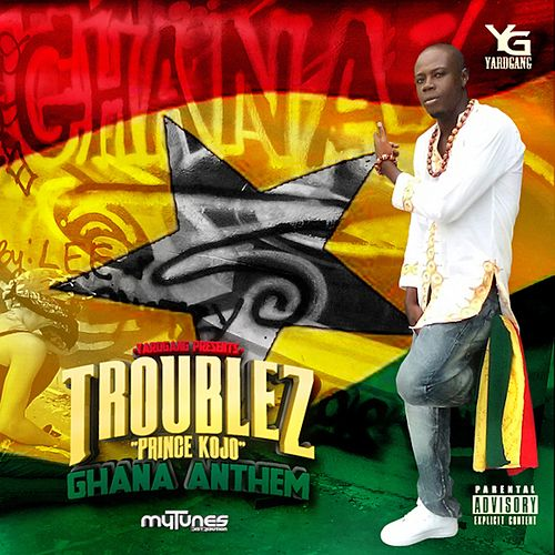 Ghana Anthem - Single by Troublez