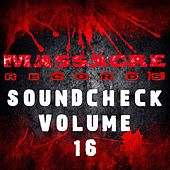 Play & Download Massacre Soundcheck, Vol. 16 by Various Artists | Napster