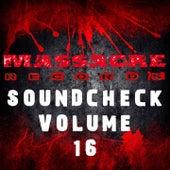 Massacre Soundcheck, Vol. 16 by Various Artists