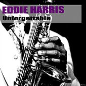 Unforgettable by Eddie Harris