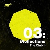 !Kollections 03: The Club II von Various Artists