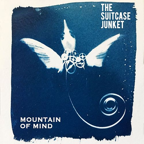 Mountain of Mind - Single by The Suitcase Junket