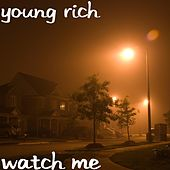 Watch Me by Young