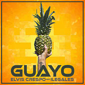 Play & Download Guayo (feat. Ilegales) by Elvis Crespo | Napster