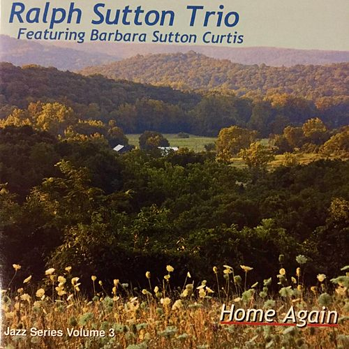 Play & Download Home Again (Jazz Series, Vol. 3) by Ralph Sutton   Napster