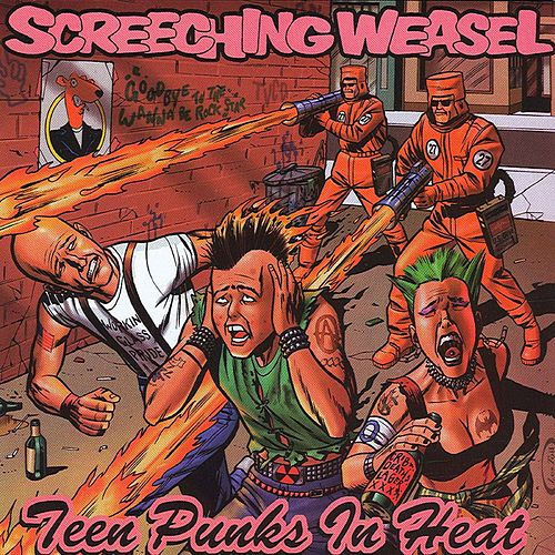 Teen Punks In Heat by Screeching Weasel