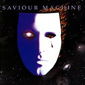 Saviour Machine by Saviour Machine