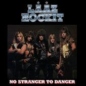 No Stranger to Danger by Laaz Rockit