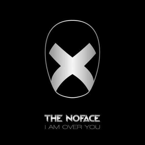 I Am over You von No Face