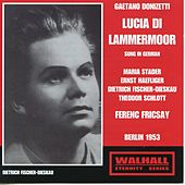 Donizetti: Lucia di Lammermoor (Sung in German) [Recorded 1953] by Various Artists