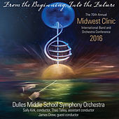 2016 Midwest Clinic: Dulles Middle School Symphony Orchestra (Live) von Dulles Middle School Symphony Orchestra