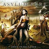 Play & Download Fifty Years Later by Asylum Pyre | Napster