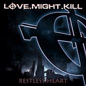 Restless Heart by Love.Might.Kill