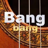 Play & Download Bang bang by Various Artists | Napster