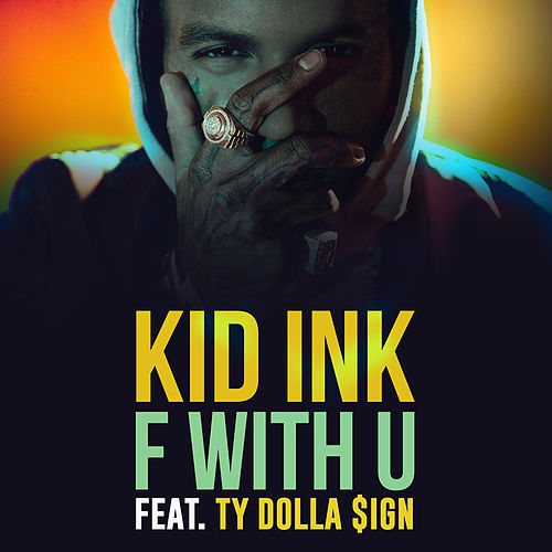 Play & Download F With U by Kid Ink | Napster