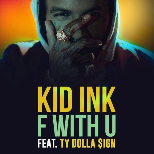 F With U de Kid Ink