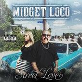 Street Love by Midget Loco