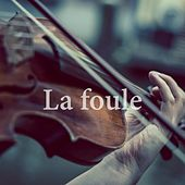 Play & Download La foule by Various Artists | Napster
