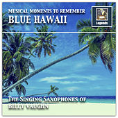 Musical Moments to remember: The Singing Saxophones of Billy Vaughn von Billy Vaughn