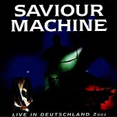 Live in Deutschland 2002 by Saviour Machine