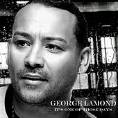 It's One of Those Days by George LaMond