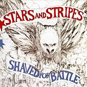 Play & Download Shaved For Battle by Stars and Stripes | Napster