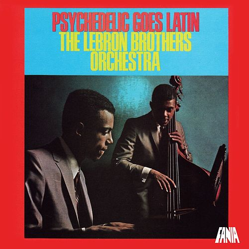 Psychedelic Goes Latin de The Lebron Brothers