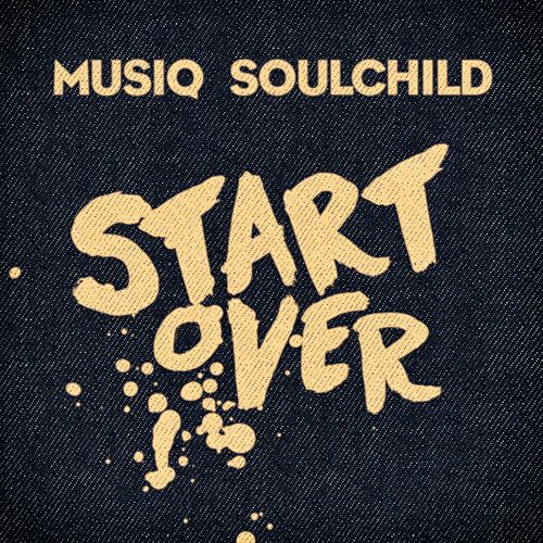Play & Download Start Over by Musiq Soulchild | Napster