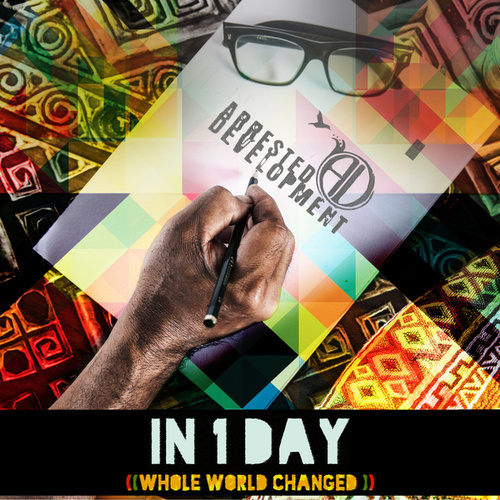 In 1 Day (Whole World Changed) by Arrested Development