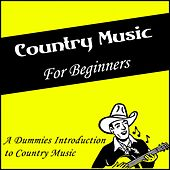 Country Music for Beginners (A Dummies Introduction to Country Music) by Various Artists
