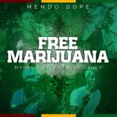Free Marijuana by Mendo Dope