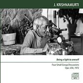 Ojai 1972 - Small Group Discussions - Being a Light to Oneself by J. Krishnamurti