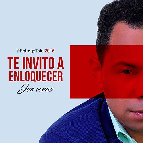Te Invito a Enloquecer by Joe Veras