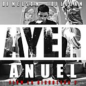 Play & Download Ayer by DJ Nelson | Napster