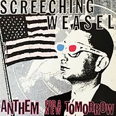 Anthem for a New Tomorrow by Screeching Weasel