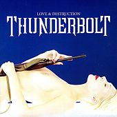 Love & Destruction by Thunderbolt