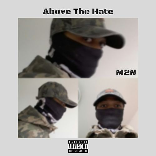 Above the Hate by Mykez 2nation
