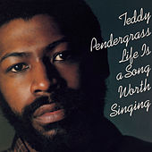 Total Soul Classics - Life Is A Song Worth Singing by Teddy Pendergrass