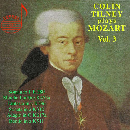 Colin Tilney Plays Mozart Vol. 3 by Colin Tilney