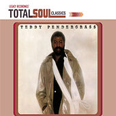 Total Soul Classics - Teddy Pendergrass by Teddy Pendergrass