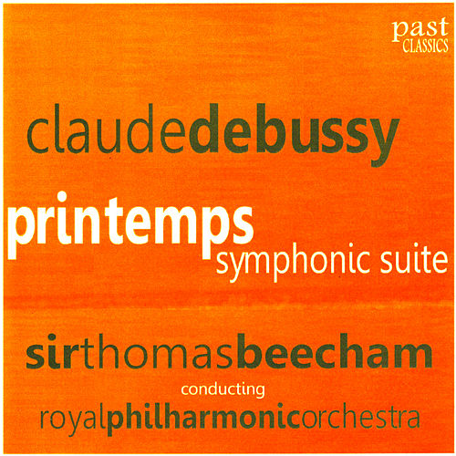 Play & Download Debussy: Printemps by Royal Philharmonic Orchestra | Napster