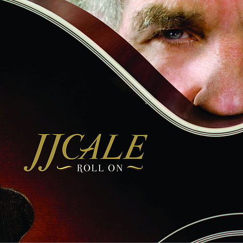 Roll On by JJ Cale