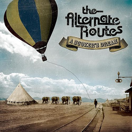 Play & Download A Sucker's Dream by The Alternate Routes | Napster
