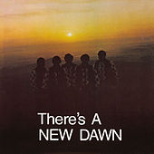 Play & Download There's A New Dawn by New Dawn | Napster