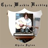 Chris Workin' Harding by Chris Dylan