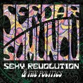 Sexy Revolution & The Poltics von Serdar Somuncu