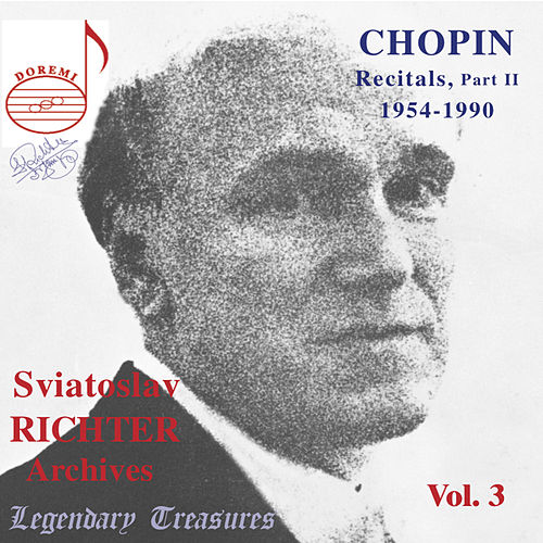 Play & Download Sviatoslav Richter Archives, Vol. 3: Chopin (Live) by Sviatoslav Richter | Napster