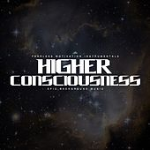 Play & Download Higher Consciousness (Epic Background Music) by Fearless Motivation Instrumentals | Napster